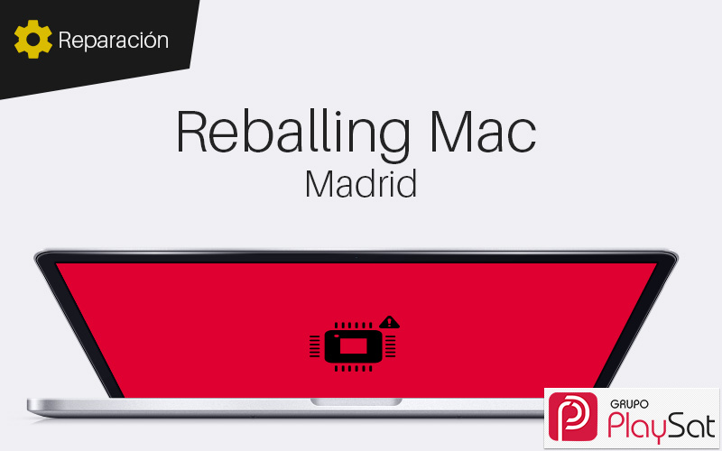 Reballing Mac Madrid