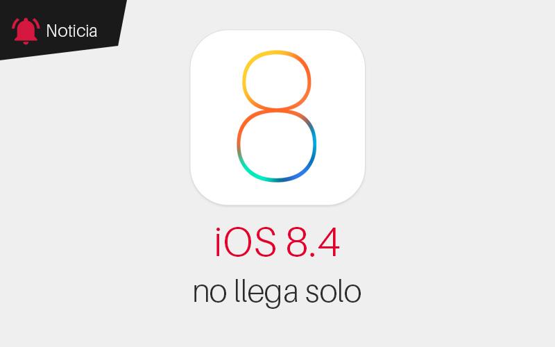 iOS 8.4 llega el martes y no viene solo