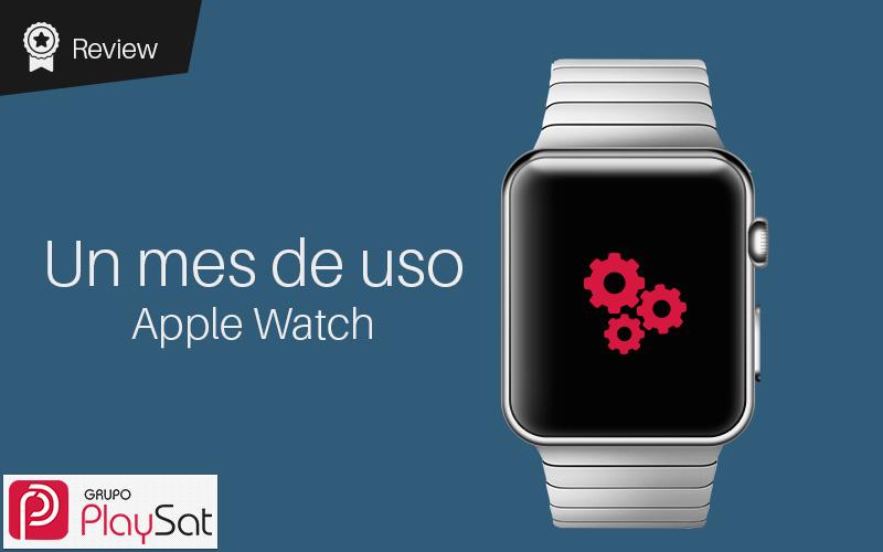 Un mes usando el Apple Watch, ¿merece la pena?