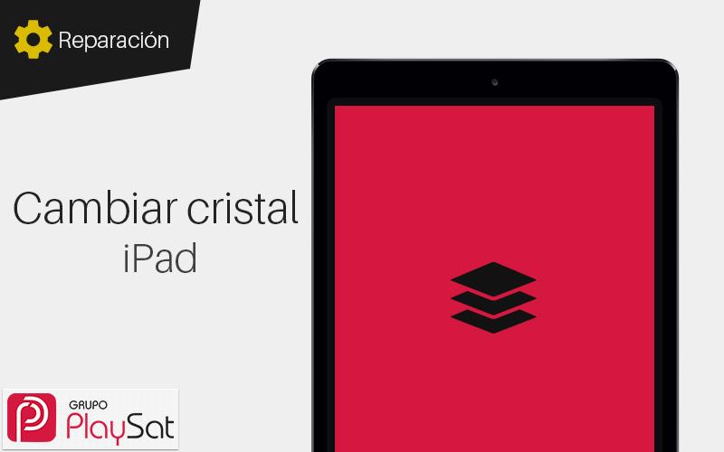 Cambiar cristal iPad en Servicio Técnico