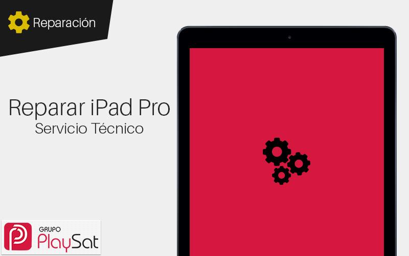 Reparar iPad Pro en Servicio Técnico