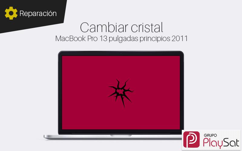 Cambiar cristal MacBook Pro 13 pulgadas principios 2011
