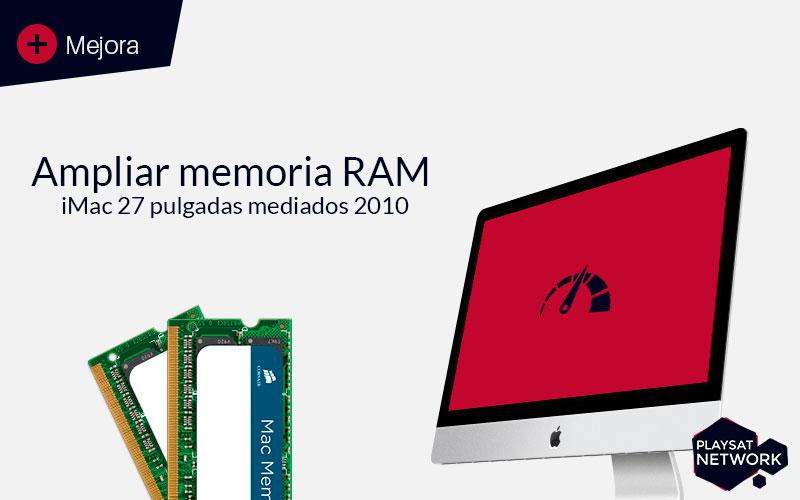 Ampliar memoria RAM iMac 27 pulgadas mediados 2010