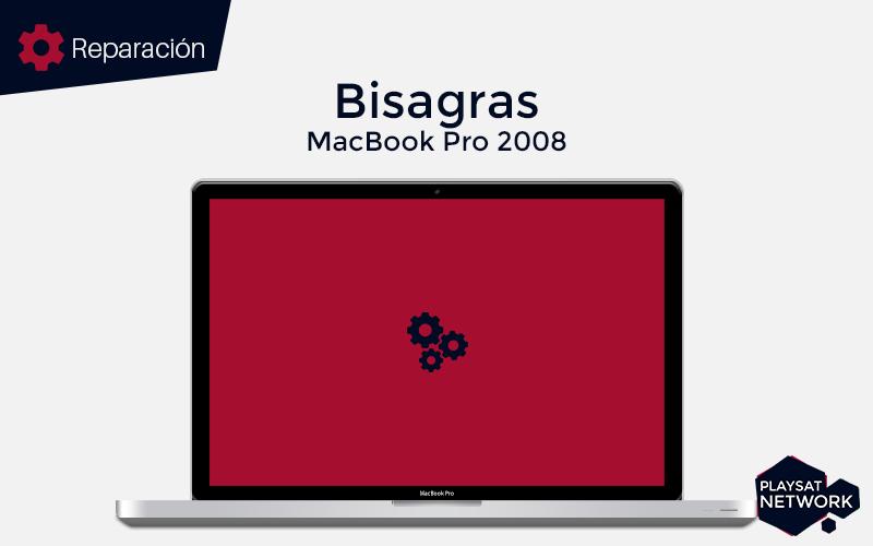 Reparar-bisagras-MacBook-Pro-2008