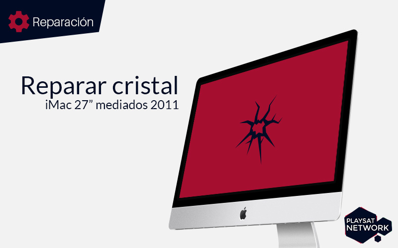 Reparar-cristal-iMac-27-mediados-2011