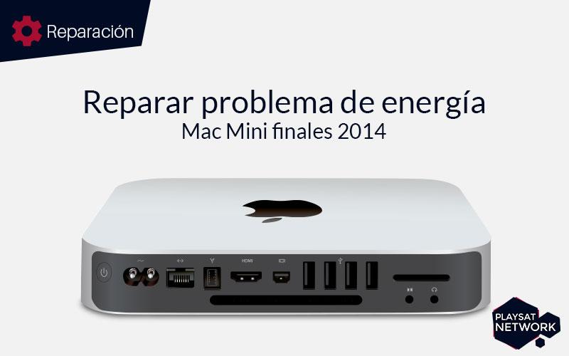 Reparar problema de energía Mac Mini finales 2014