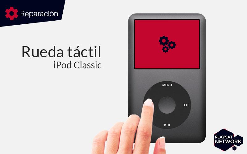 Reparar rueda táctil iPod Classic