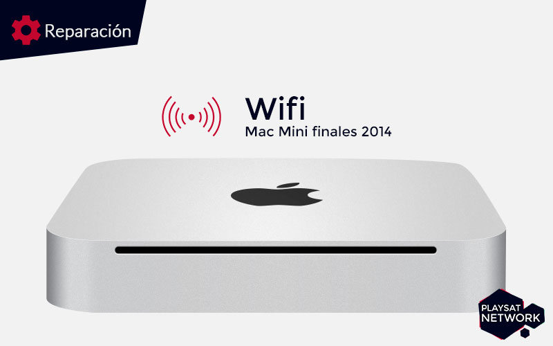 Reparar Wifi Mac Mini finales 2014