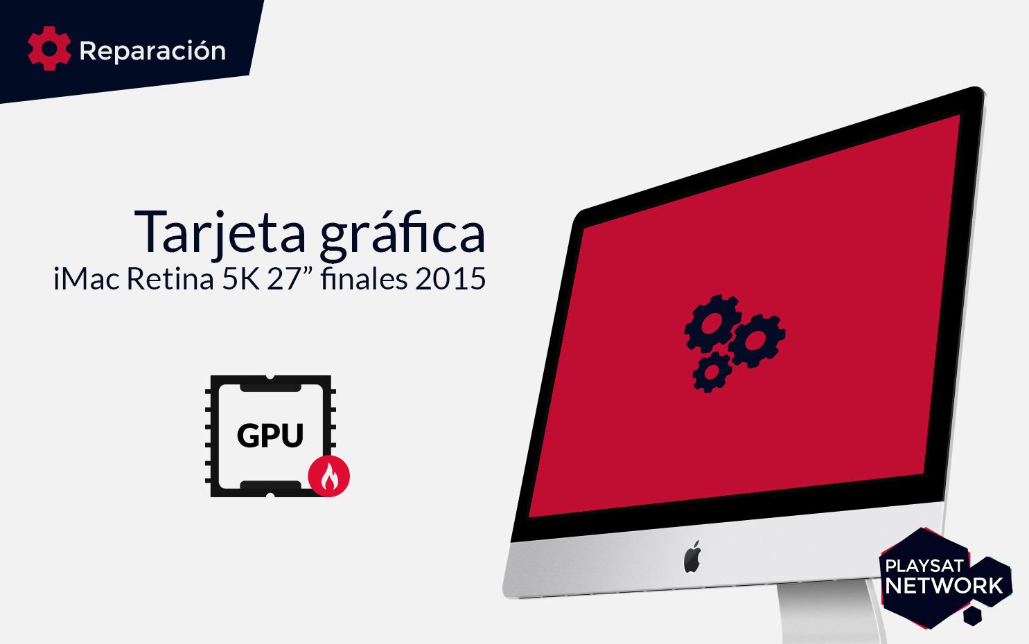 Reparar-tarjeta-gráfica-iMac-Retina-5K-27-pulgadas-finales-2015