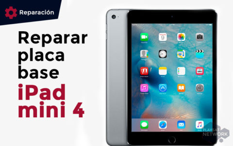 reparar-placa-base-ipad-mini-4